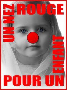"""""""Un nez rouge pour un enfant""""."""