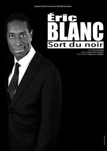 """""""Eric Blanc sort du noir"""", le nouveau spectacle d'Eric."""