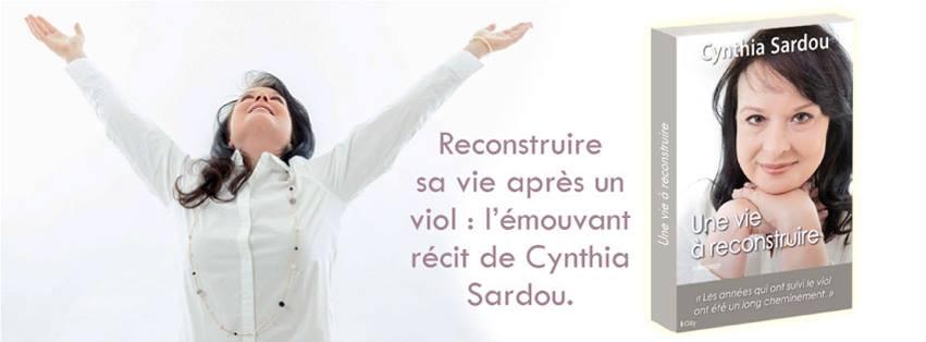"""""""Une vie à reconstruire"""" , par Cynthia Sardou"""