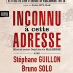 Inconnu à cette adresse : Stéphane Guillon et Bruno Solo au cœur de l'enfer