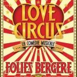 «Love Circus», un beau cadeau de Noël vous attend aux Folies Bergère.