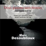 » Deux garçons sans histoire » de Marc Desaubliaux aux éditions des Auteurs des Livres.