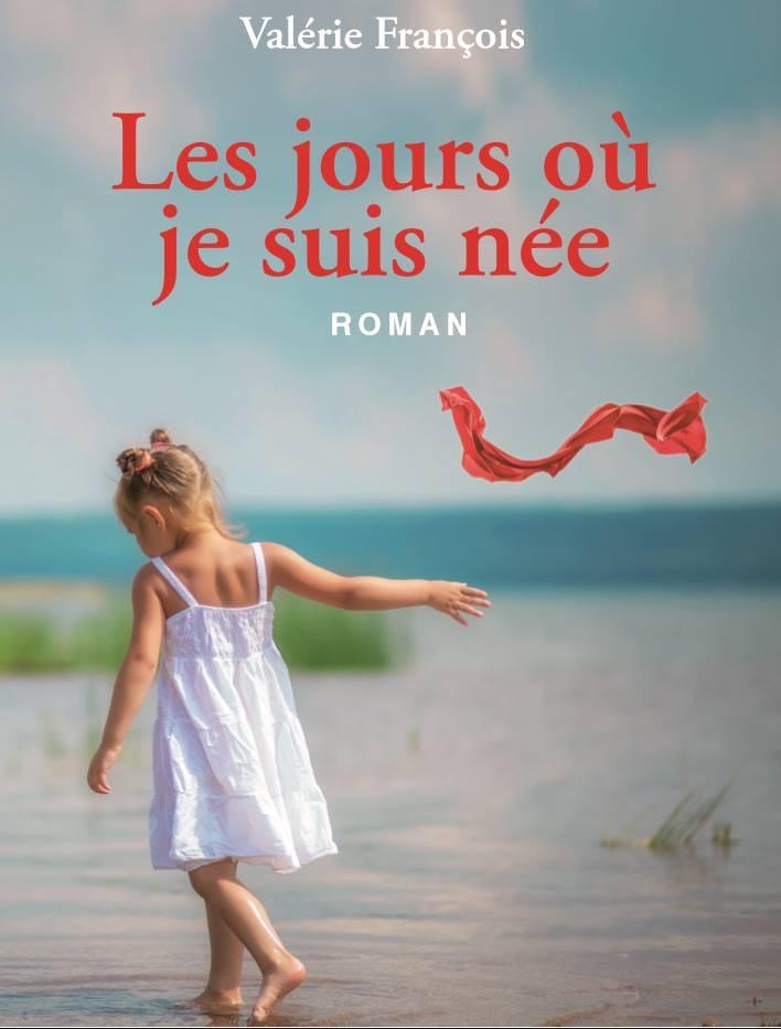 """""""Les jours où je suis née"""" par Léa François."""